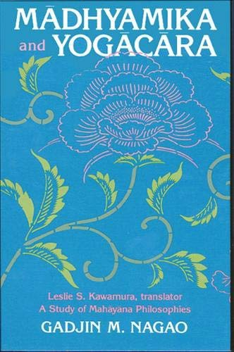 9780791401866: Madhyamika and Yogacara: A Study of Mahayana Philosophies : Collected Papers of G.M. Nagao (S U N Y Series in Buddhist Studies)
