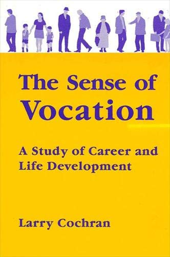 9780791402467: The Sense of Vocation: A Study of Career and Life Development