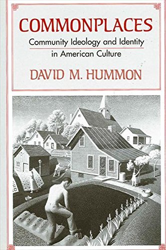 Commonplaces: Community Ideology and Identity in American Culture (S U N Y SERIES IN THE SOCIOLOGY ...