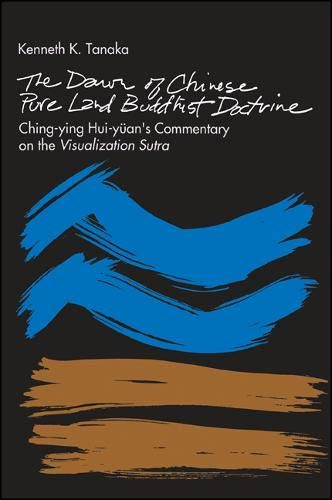 The Dawn of Chinese Pure Land Buddhist Doctrine, Ching-ying Hui-yuan's Commentary on the ...