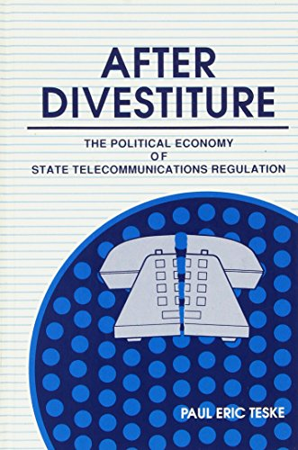 9780791403235: After Divestiture: The Political Economy of State Telecommunications Regulation (S U N Y SERIES IN PUBLIC ADMINISTRATION)