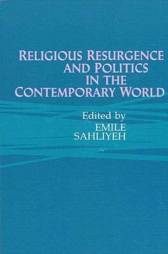 9780791403815: Religious Resurgence and Politics in the Contemporary World (S U N Y SERIES IN RELIGION, CULTURE, AND SOCIETY)