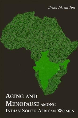 Aging and Menopause Among Indian South African Women: Du Toit, Brian M