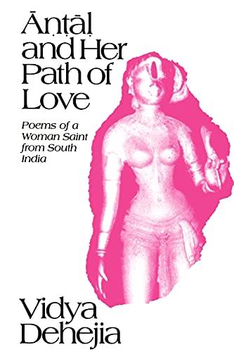 Antal and Her Path of Love: Poems: Antal, Vidya Dehejia