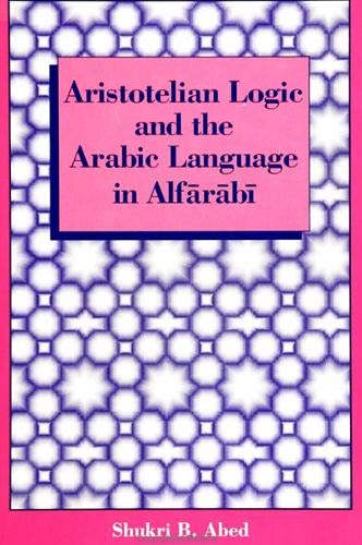 9780791403976: Aristotelian Logic and the Arabic Language in Alfarabi