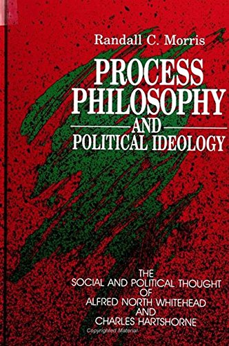 9780791404157: Process Philosophy and Political Ideology: The Social and Political Thought of Alfred North Whitehead and Charles Hartshorne