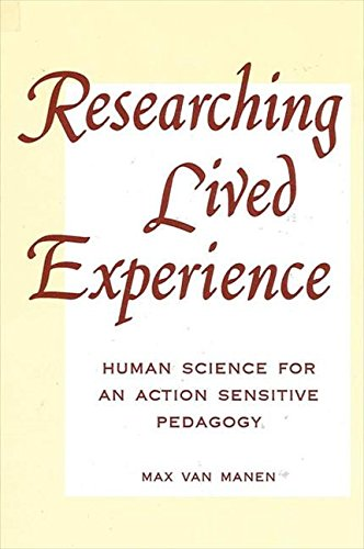 9780791404256: Researching Lived Experience: Human Science for an Action Sensitive Pedagogy (SUNY series, The Philosophy of Education)