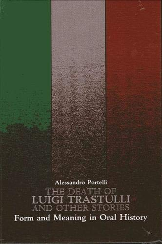 9780791404294: The Death of Luigi Trastulli and Other Stories: Form and Meaning in Oral History (S U N Y Series in Oral and Public History)