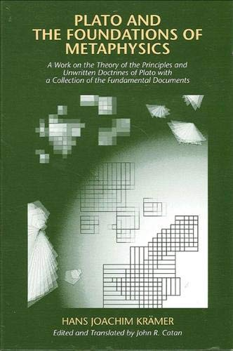 9780791404331: Plato and the Foundations of Metaphysics: A Work on the Theory of the Principles and Unwritten Doctrines of Plato with a Collection of the Fundamental Documents
