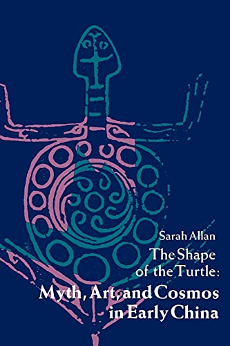 9780791404607: The Shape of the Turtle: Myth, Art, and Cosmos in Early China (Chinese Philosophy and Culture Series)