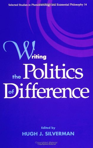 Writing the Politics of Difference (Selected Studies in Phenomenology and Existential Philosophy, ...