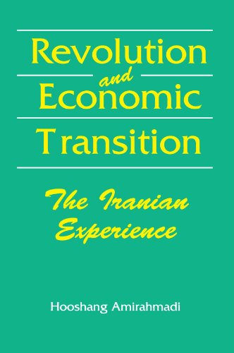 Revolution and Economic Transition: The Iranian Experience: Amirahmadi, Hooshang