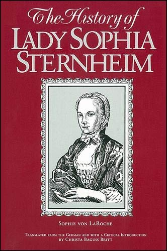 The History of Lady Sophie Sternheim: Extracted: Sophie Von LA