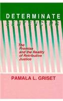 9780791405345: Determinate Sentencing: The Promise and the Reality of Retributive Justice (Suny Series, Critical Issues in Criminal Justice)