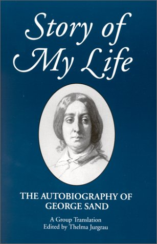 9780791405819: Story of My Life: The Autobiography of George Sand (SUNY series, Women Writers in Translation)