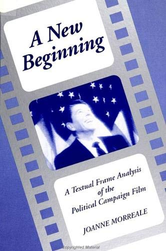 A New Beginning: A Textual Frame Analysis: Morreale, Joanne