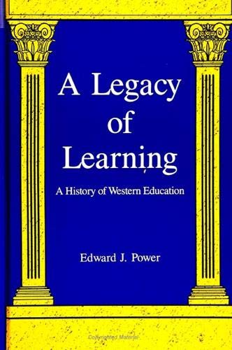 9780791406106: A Legacy of Learning: A History of Western Education (SUNY series, The Philosophy of Education)