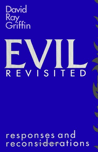 Evil Revisited: Responses and Reconsiderations (079140613X) by David Ray Griffin