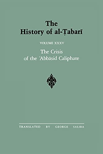 9780791406274: The History of al-Tabari Vol. 35: The Crisis of the 'Abbasid Caliphate: The Caliphates of al-Musta'in and al-Mu'tazz A.D. 862-869/A.H. 248-255 (SUNY series in Near Eastern Studies)