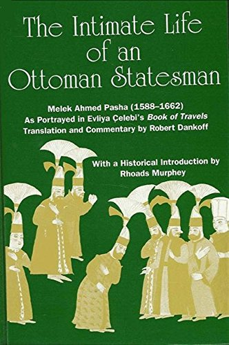 9780791406403: The Intimate Life of an Ottoman Statesman, Melek Ahmed Pasha, (Seyahat-Name)