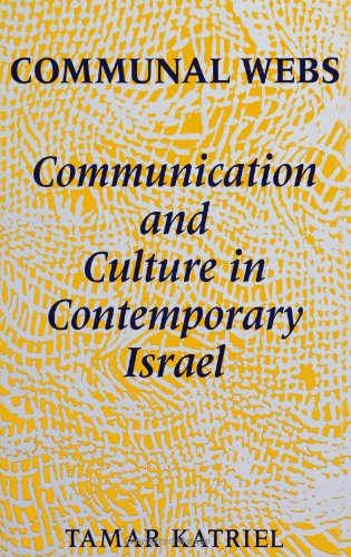 Communal Webs: Communication and Culture in Contemporary: Katriel, Tamar