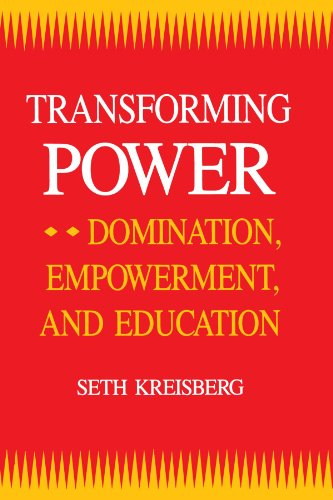9780791406649: Transforming Power: Domination, Empowerment, and Education (S U N Y Series, Teacher Empowerment and School Reform)