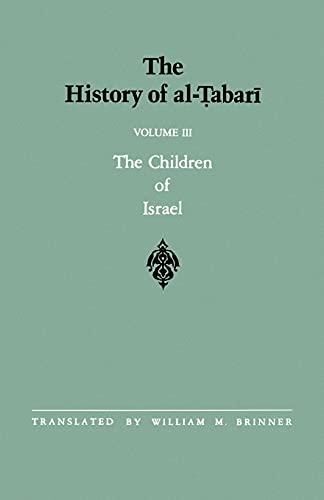 9780791406885: The History of al-Tabari Vol. 3: The Children of Israel (SUNY series in Near Eastern Studies)