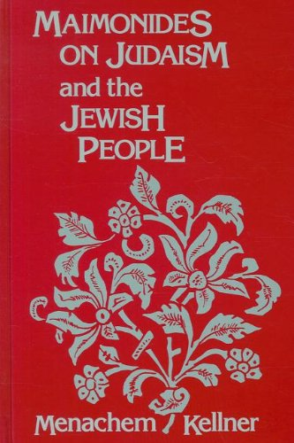 Maimonides on Judaism and the Jewish People (S U N Y Series in Jewish Philosophy): Kellner, ...