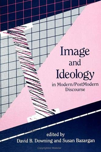 9780791407158: Image and Ideology in Modern/Postmodern Discourse