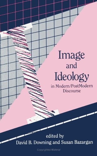 9780791407165: Image and Ideology in Modern/Postmodern Discourse