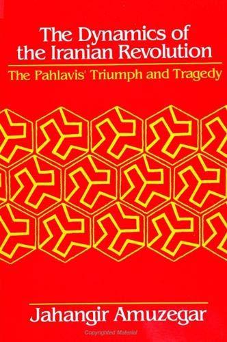 Dynamics of the Iranian Revolution: Amuzegar, Jahangir