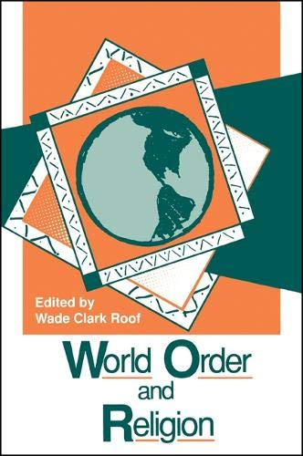 9780791407394: World Order and Religion (SUNY series in Religion, Culture, and Society)