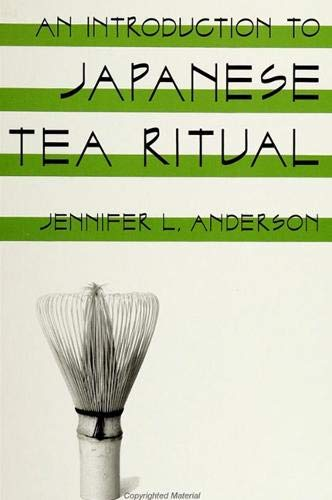 An Introduction to Japanese Tea Ritual: Anderson, Jennifer L.