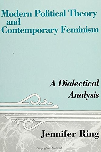 Modern Political Theory and Contemporary Feminism: A Dialectical Analysis (Suny Series in Feminist ...