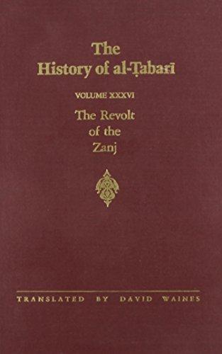 9780791407639: 36: The History of Al-Tabari: The Revolt of the Zanj, A.D. 869-879/A.H. 255-265 (TABARI//HISTORY OF AL-TABARI/TA'RIKH AL-RUSUL WA'L-MULUK)