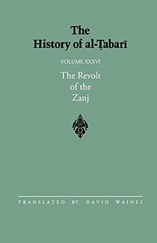 9780791407646: The History of al-Tabari Vol. 36: The Revolt of the Zanj A.D. 869-879 / A.H. 255-265