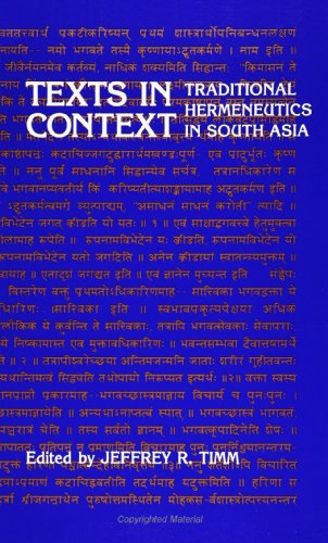 Texts in Context: Traditional Hermeneutics in South Asia: Timm, Jeffrey R. (Editor)