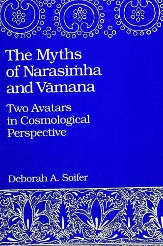 9780791407998: The Myths of Narasimha and Vamana: Two Avatars in Cosmological Perspective (SUNY series in Hindu Studies)
