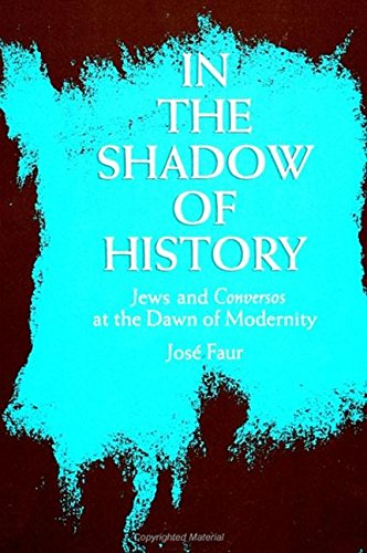 9780791408018: In the Shadow of History: Jews and Conversos at the Dawn of Modernity
