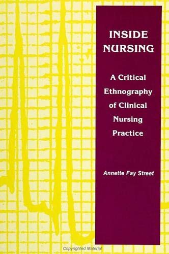 9780791408032: Inside Nursing: A Critical Ethnography of Clinical Nursing Practice (S U N Y Series, Teacher Empowerment and School Reform)