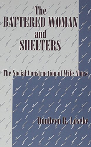 9780791408315: The Battered Woman and Shelters: The Social Construction of Wife Abuse (SUNY Series in Deviance and Social Control)