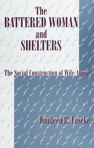 9780791408322: The Battered Woman and Shelters: The Social Construction of Wife Abuse (SUNY series in Deviance and Social Control)