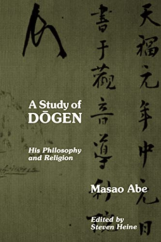 9780791408384: A Study of Dogen: His Philosophy and Religion