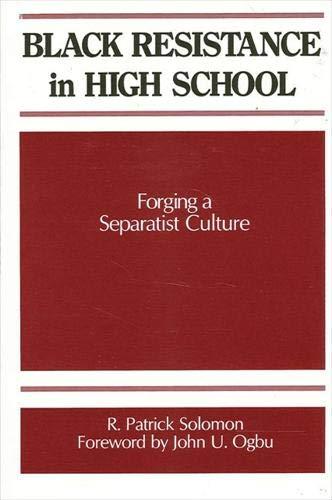 Black Resistance in High School: Forging a Separatist Culture (S U N Y Series, Frontiers in ...