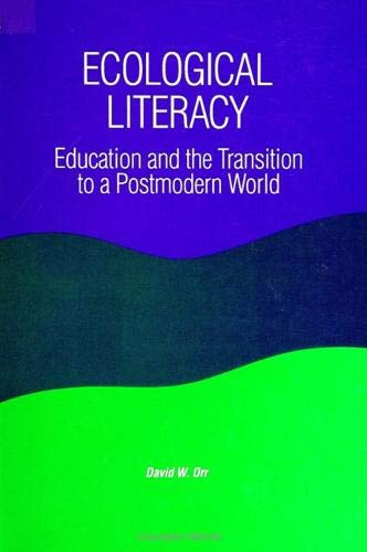 9780791408735: Ecological Literacy: Education and the Transition to a Postmodern World (S U N Y Series in Constructive Postmodern Thought)