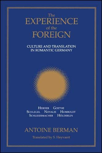 The Experience of the Foreign: Culture and: Berman, Antoine