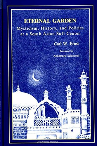 9780791408834: The Eternal Garden: Mysticism, History, and Politics at a South Asian Sufi Center