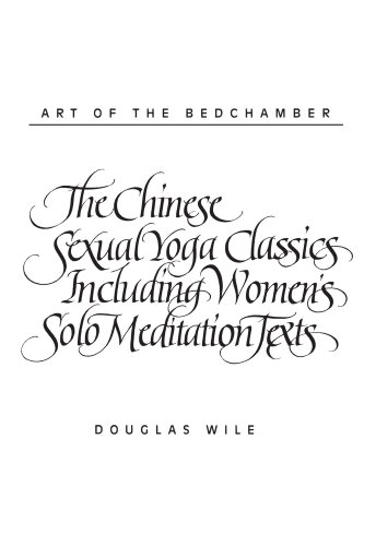 9780791408865: Art of the Bedchamber The Chinese Sexual Yoga Classics Including Women's Solo Meditation Texts: The Chinese Sexual Yoga Classics Including Women's Solo Meditation Texts