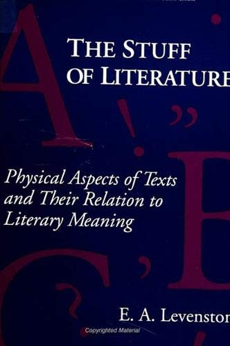 9780791408896: The Stuff of Literature: Physical Aspects of Texts and Their Relation to Literary Meaning