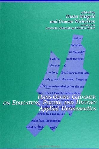 9780791409206: Hans-Georg Gadamer on Education, Poetry, and History: Applied Hermeneutics (Suny Series in Contemporary Continental Philosophy)